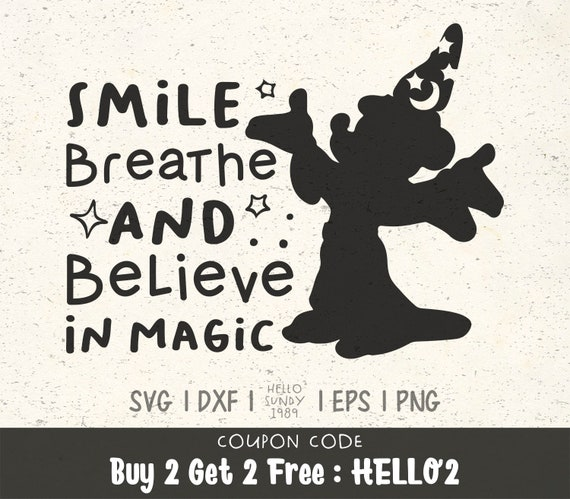 Smile Breathe Believe In Magic Svg Disney Mickey Quote Etsy