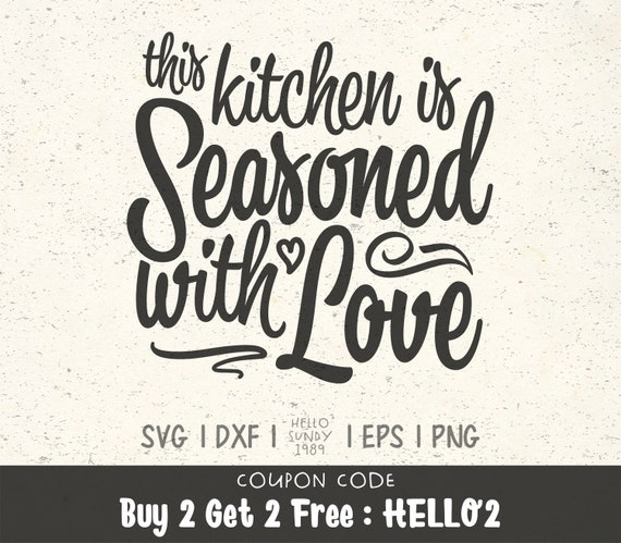 This Kitchen Is Seasoned With Love Svg Funny Kitchen Quote Etsy