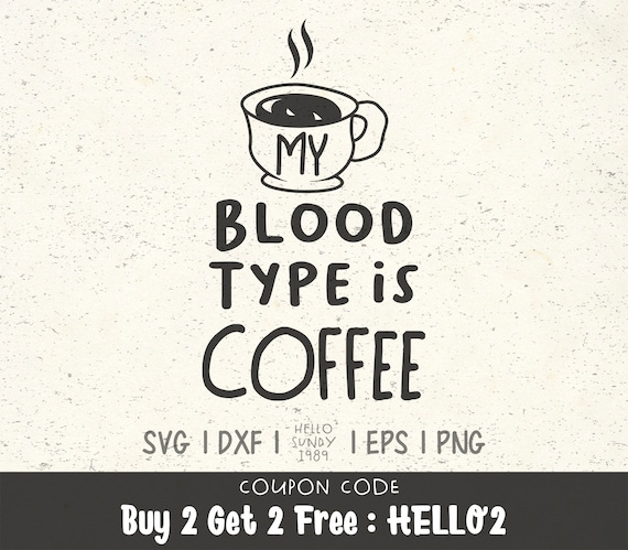 My Blood Type Is Coffee SVG Coffee Svg File For Cricut Drinking Svg Quote Coffee Svg Saying Coffee Svg Shirt Coffee SVG Funny