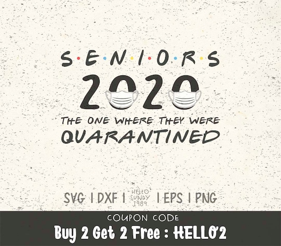 Seniors 2020 The One Where They Were Quarantined Svg Clipart Etsy