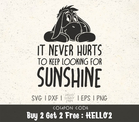 It Never Hurts To Keep Looking For Sunshine Svg Winnie The Etsy