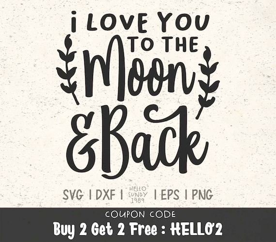 I Love You To The Moon And Back Svg Wedding Inspirational Etsy