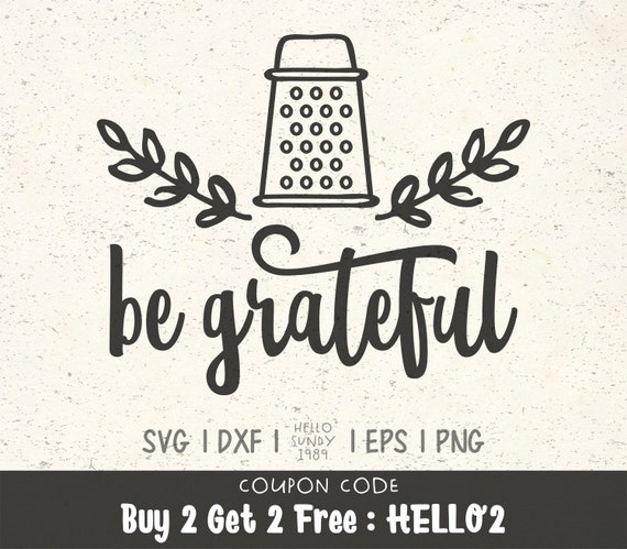 Be Grateful Svg Funny Kitchen Quote Clipart Svg Files For Etsy