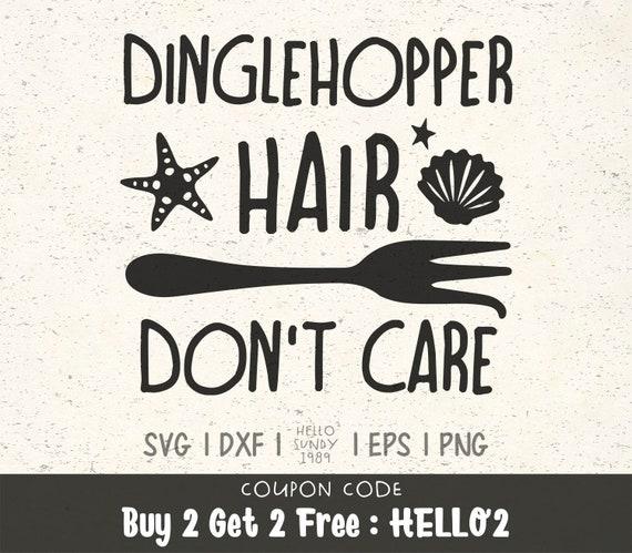 Dinglehopper Hair Don T Care Svg Little Mermaid Disney Etsy