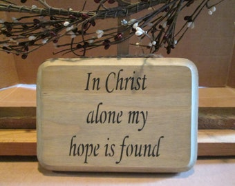 In Christ Alone My Hope Is Found wooden sign