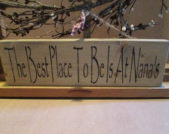The Best Place To Be Is At Nana's House wooden sign