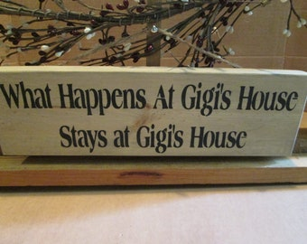 What Happens At Gigi's House ... wooden sign