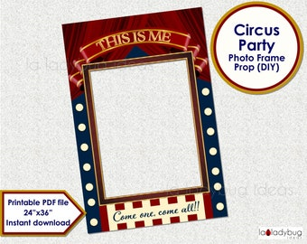 Circus party theme Photo frame prop. This is me photo prop. PDF Printable file. Prop for selfie station. Instant download. Come one come all