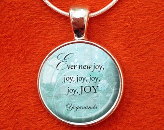 YOGANANDA QUOTE Pendant Paramahansa Yogananda Necklace Ever New Joy Cosmic Chants Yoga Jewelry SRF self-realization Kriya Yoga Jewelry