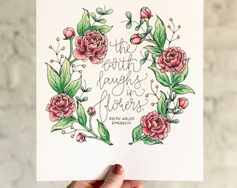 The Earth Laughs in Flowers Art Print, Floral Art Print, Botanical Art, Hand lettered Quote, Ralph Waldo Emerson Quote, Flower Poem, Poetry