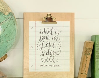 Teacher Thank You Gift, Teacher Art, Back to School, Notebook Paper, Teacher Appreciation, What is Done in Love is Done Well, Van Gogh Quote