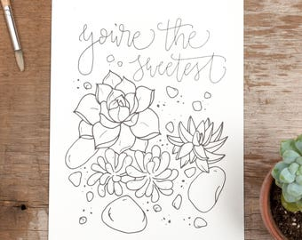 Succulent Coloring Art Print, Desert Botanical Adult Coloring Book, You're The Sweetest, Encouraging Quote, DIY Cardstock Coloring Art Print