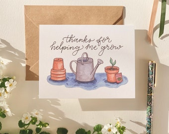 Garden Mother's Day Card, Plant Mom, Gardening Mom, Thanks for Helping me Grow, Card for Mom, Hand Lettered, Teacher Appreciation, Mentor