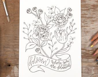 Bloom Where You're Planted Coloring Art Print, Floral Coloring Print, Botanical Adult Coloring Book, DIY Cardstock Coloring Art Print