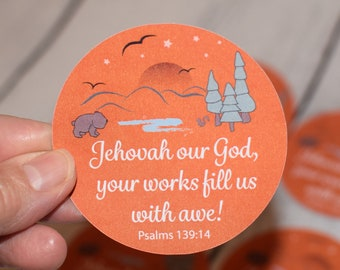 Set of 6 stickers, Jehovah Our God Works Fills us with Awe Sticker, Sticker for envelope, Encouragement sticker, Joy Sticker, love our God
