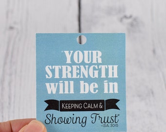 Printable Set of 9 tags - Strength tag, tag for get well package, tag for gift, Isa 30:15, Trust tag, Your Strength