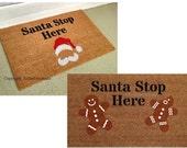 Santa Stop Here Custom Hand Painted Holiday Seasonal Welcome Door Mat by Killer Doormats, Two Versions