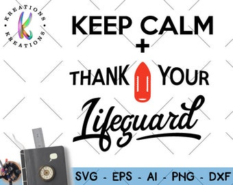 c0ccecf8792c Lifeguard SVG Keep calm and thank your Lifeguard svg cut cuttable cutting  file Cricut Silhouette Instant Download vector SVG png eps dxf