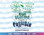 Science Matters, Math Counts but Reading makes it POSSIBLE SVG Science Math quote reading week cut files Cricut Silhouette SVG png dxf