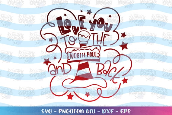 Love You To The North Pole And Back Svg Christmas Quote Hand Etsy
