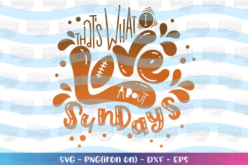 That's what I love about Sundays svg Football Season svg image 0