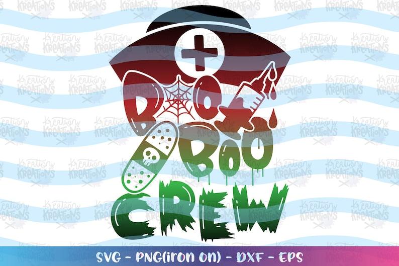 Boo Boo Crew svg Nurse Halloween svg Halloween quote sayings image 0
