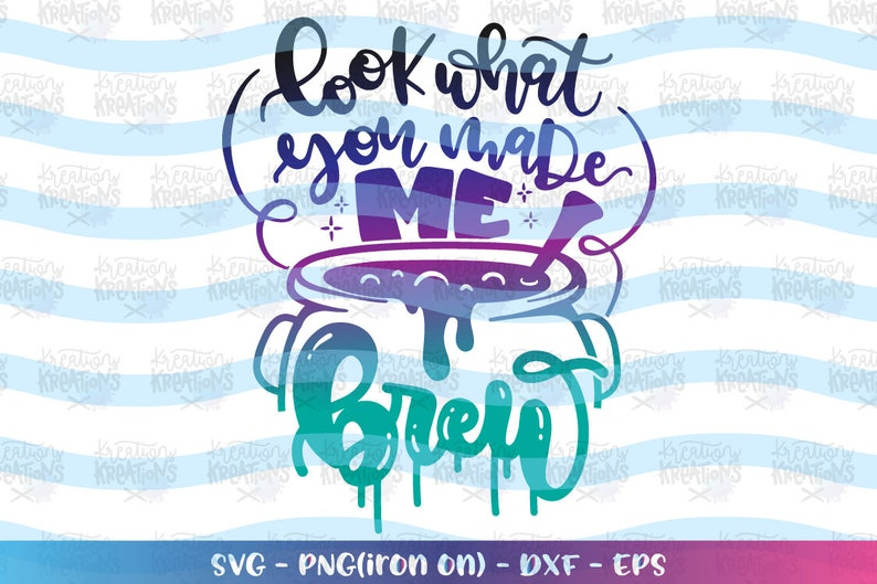 Halloween svg Look what you made me Brew svg Witch quote funny image 0
