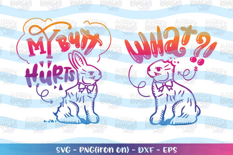 My Butt Hurts svg What svg Easter Chocolate Bunny Funny image 0