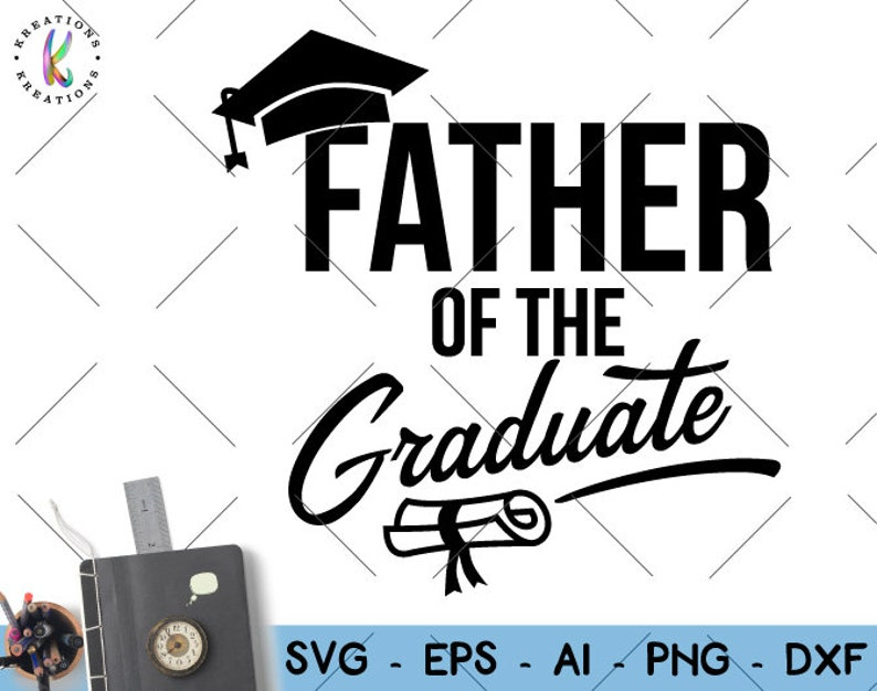 Father of the Graduate SVG graduation hat diploma gift cut cuttable cutting  file Cricut Silhouette Instant Download vector SVG png eps dxf