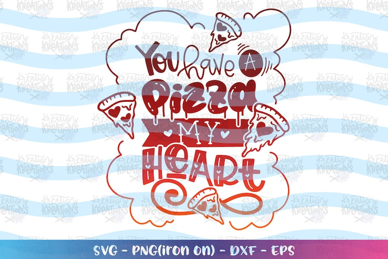 You have a Pizza my heart svg Pizza heart slice svg Pizza image 0
