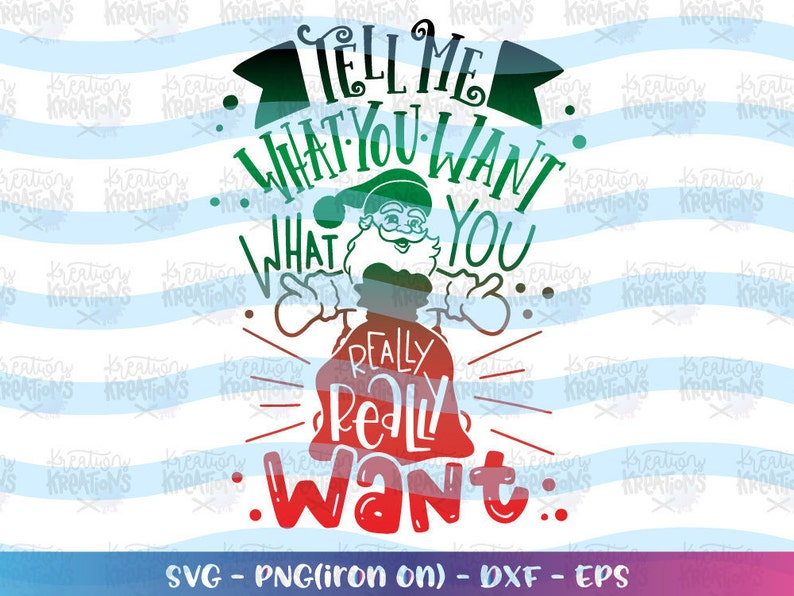 Tell me what you want what you really really want  SVG Santa image 0
