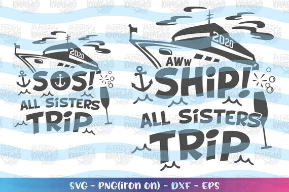 Aww Ship All Sisters Trip Svg Sisters Cruise Trip Cruise Ship Etsy