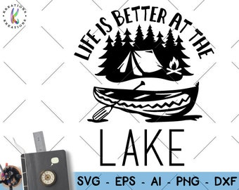 Camplife svg  Canoe svg Kayak svg Life is better at the Lake print decal iron on cut file silhouette cricut studio  download svg eps png dxf