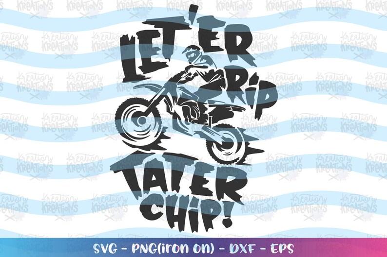 Dirt Bike svg Clipart Motocross svg Let er rip Tater Chip iron image 0