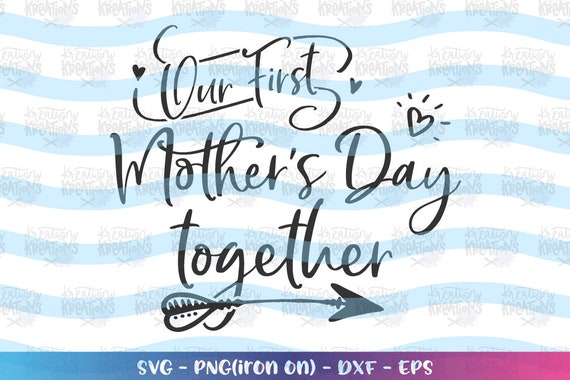 Free Mother's day is a special day honouring mothers and it's celebrated in loads of countries throughout the world. Our First Mother S Day Together Svg Mother S Day Svg Etsy SVG, PNG, EPS, DXF File