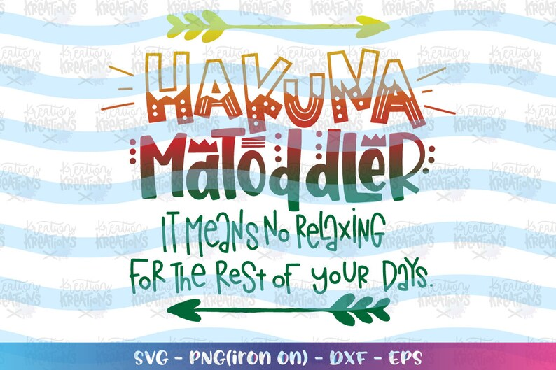 Hakuna MaToddler it means no relaxing for the rest of your image 0