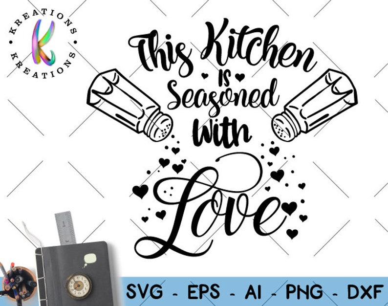 Download This Kitchen is Seasoned with love SVG Baking quote saying ...