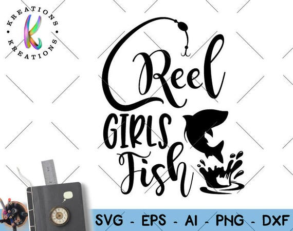 Reel Girls Fish Svg Fishing Svg Fish Clipart Printable Iron On Etsy