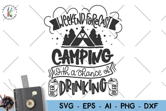 Weekend Forecast Camping With A Chance Of Drinking Svg Camp Etsy