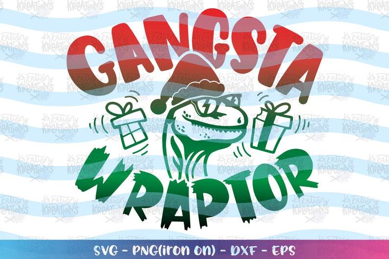 Gangsta WRAPTOR svg wrapper funny dinosaur SVG Christmas gift image 0