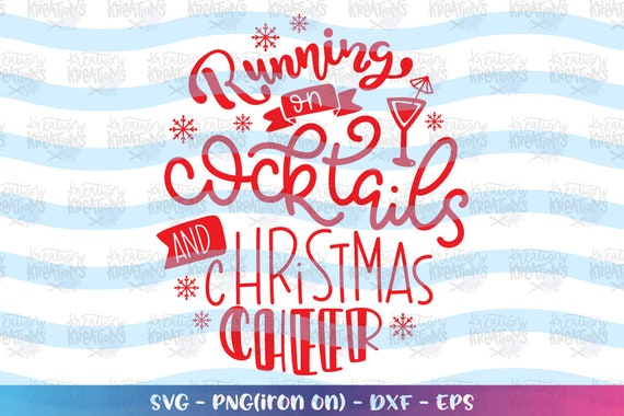 Running On Cocktails And Christmas Cheer Svg Christmas Mom Etsy