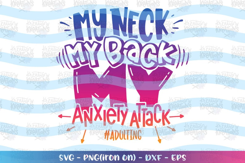 My neck My back My Anxiety Attack SVG hand drawn svg hashtag image 0
