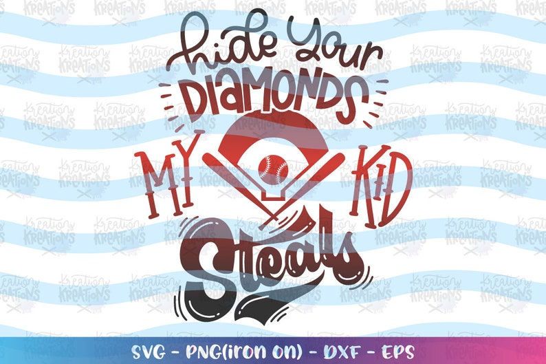 Hide your Diamonds, my kid Steals svg baseball quote saying printable svg  design cut Files Cricut Silhouette Cameo Vector SVG EPS dxf PNG