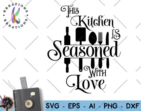 This Kitchen Is Seasoned With Love Svg Baking Quote Saying Etsy