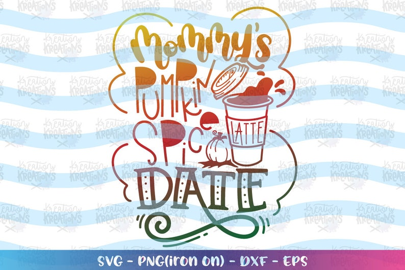 Mommy's Pumpkin Spice Date svg fall quotes svg fall image 0