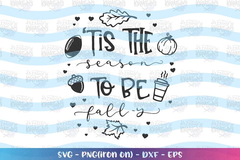 Tis' the Season to be Fall-y svg Autumn Season fall season image 0