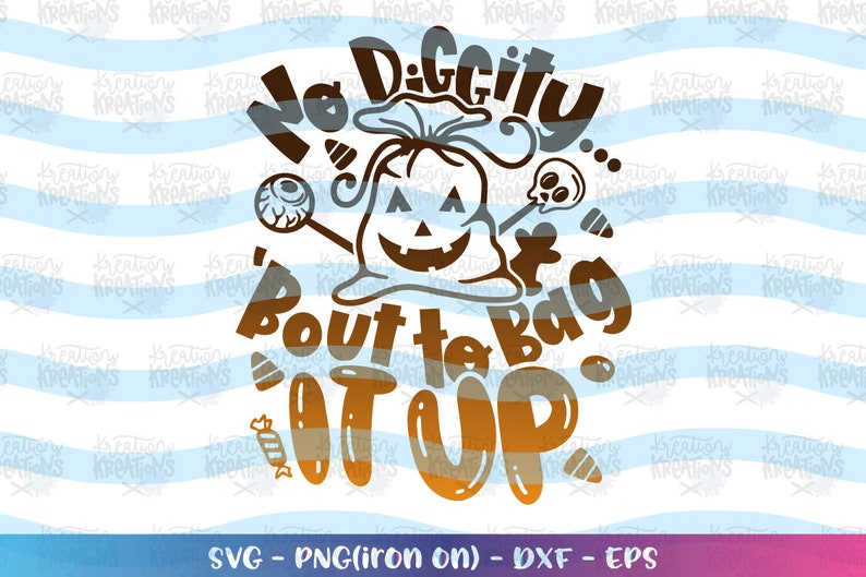 Halloween svg  'bout to bag it up svg Halloween treats image 0