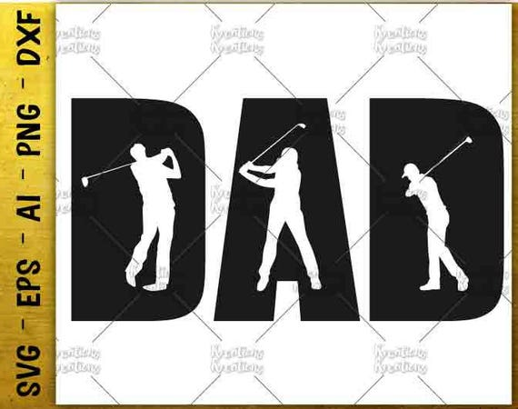 Dad Golf Svg Father S Day Gift Shirt Svg Golf Decal Print Etsy
