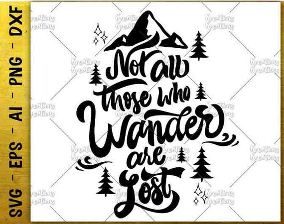 Not All Those Who Wander Are Lost Svg Camp Svg Clip Art Decal Etsy