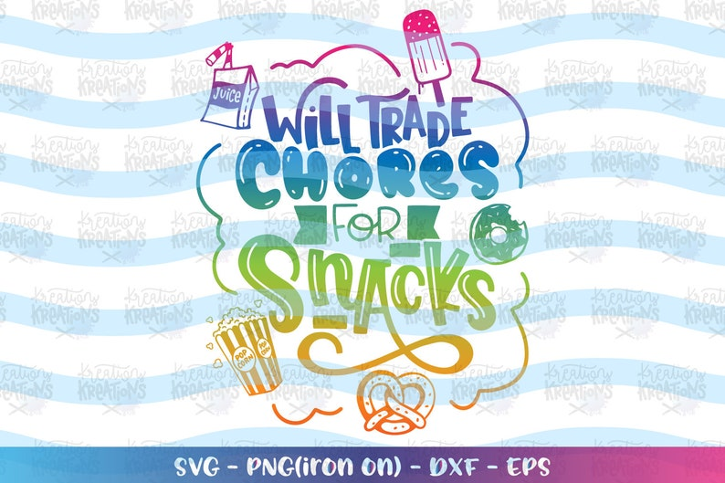 Will trade chores for SNACKS svg boy girl funny cute snack image 0